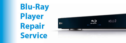 Blu-Ray Player Repair Service