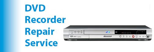 DVD Recorder Repair Service
